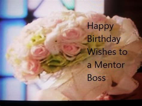 Happy Birthday Wishes To A Mentor Best Happy Birthday Messages To A Mentor Boss