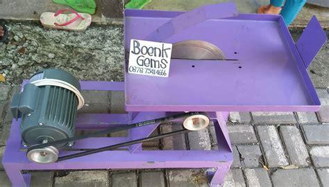 Jual Distributor Mesin Potong by Jual Mesin Gosok Poles Potong Batu Cincin Akik Permata