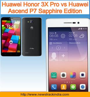 Hp Huawei Honor 3x Pro huawei honor 3x pro vs huawei ascend p7 sapphire edition comparison of features and specification