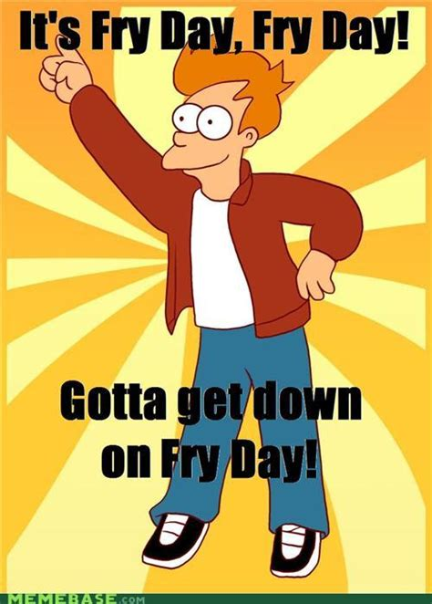 Fry Futurama Meme - it is not all easy but at least its fry day