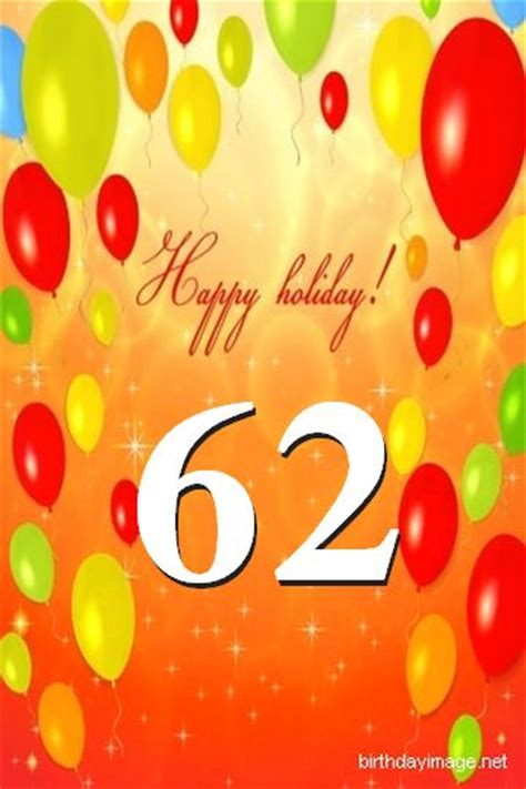 Happy 62nd birthday quotes m4hsunfo