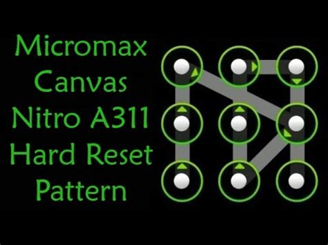 canvas gold pattern unlock micromax canvas nitro a311 hard reset pattern unlock youtube