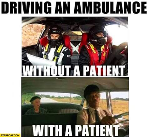 Ambulance Driver Meme - ambulance driver meme comparisons starecat com page 13