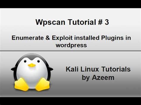 Tutorial Wpscan Kali Linux | kali linux tutorial 8 enumerate exploit installed