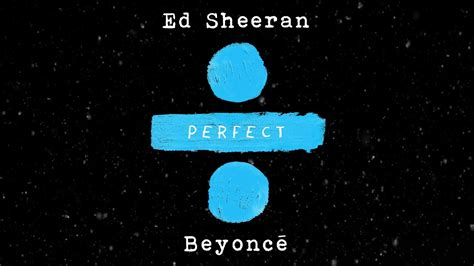 ed sheeran perfect feat ed sheeran beyonce perfect duet electric 94 9