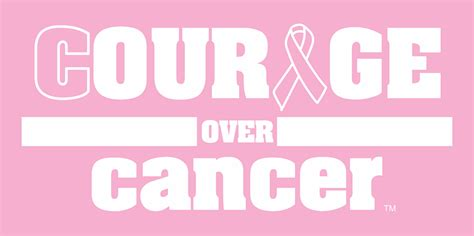 cancer of courage courage cancer never stop living