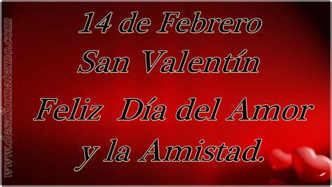 imagenes de amor y amistad 14 febrero 14 de febrero san valent 237 n feliz d 237 a del amor y la