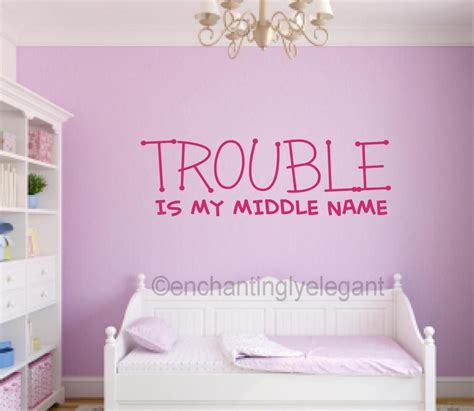 teen room decoration personalized decors for teen rooms trouble is my middle name vinyl decal wall sticker words