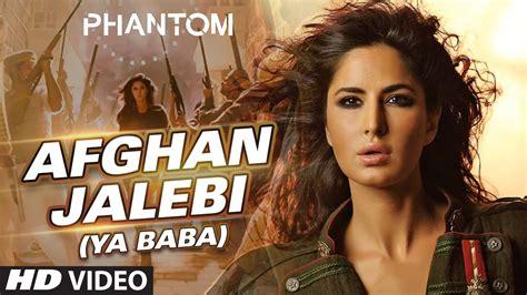 saeare hindi afghan jalebi video song phantom official video songs