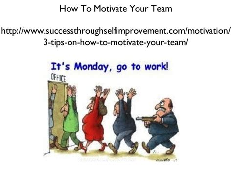 Who Motivate You In Your Search And Provide Moral Support Are Members Of Your How To Motivate Your Team