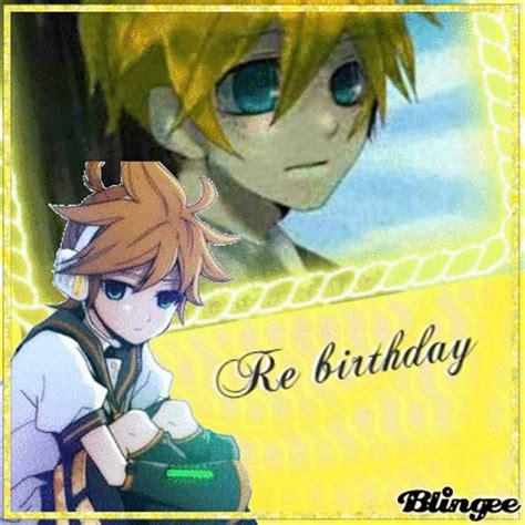 len re len kagamine re birthday picture 114209155 blingee