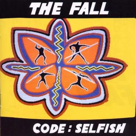 The Fall   Code: Selfish   Reviews   Album of The Year