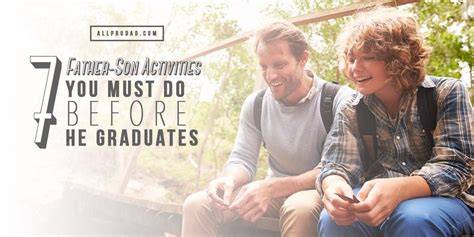 father son projects 7 father son activities you must do before he graduates