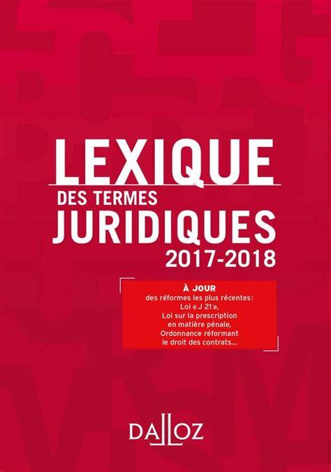 lexique des termes juridiques livre lexique des termes juridiques 2017 2018 25e 233 d