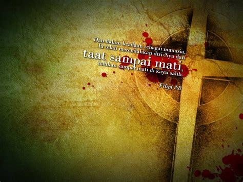 wallpaper keren kristen heri kurniawan wallpaper rohani taat sai mati