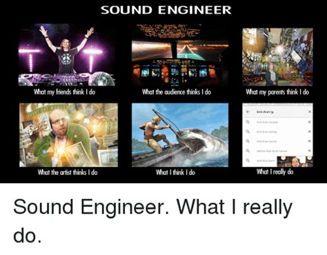 Audio Engineer Meme - funny what i really do memes of 2016 on sizzle