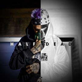 half dead (feat. reto) single by quebonafide on apple music