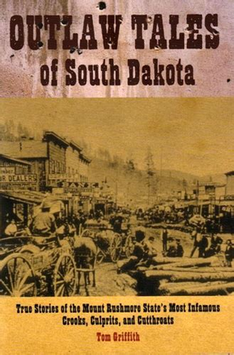 dakota books outlaw tales of south dakota by tom griffith