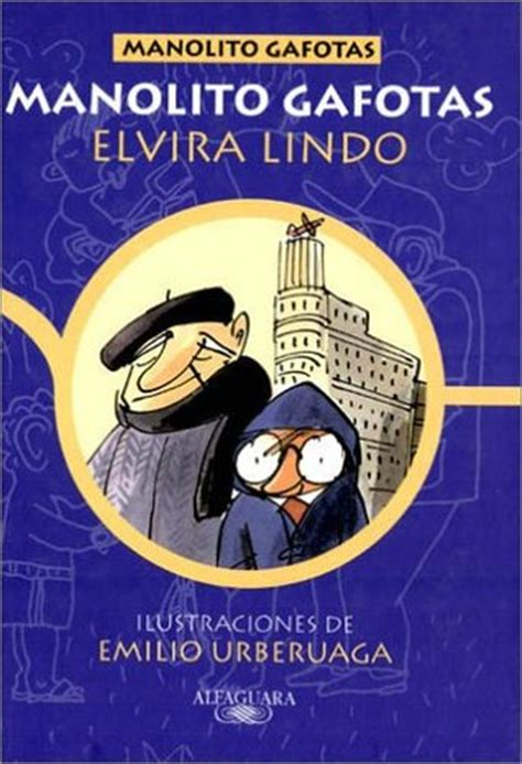 manolito gafotas manolito gafotas manolito gafotas 1 by elvira lindo reviews discussion bookclubs lists