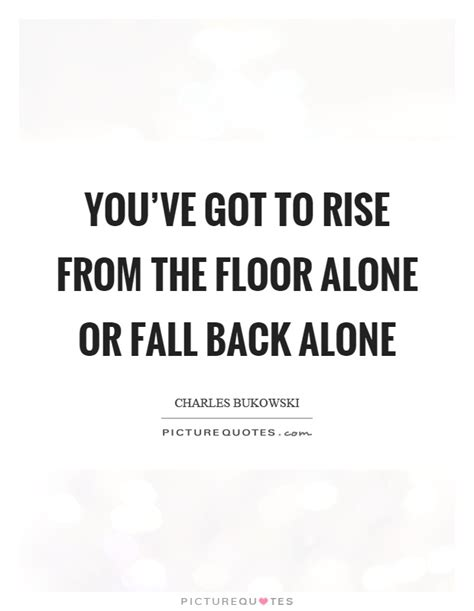 Got You Floored by Fall Back Quotes Fall Back Sayings Fall Back Picture