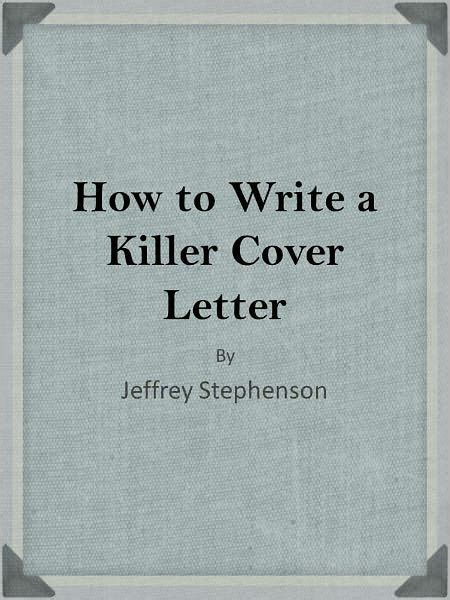 barnes and noble cover letter how to write a killer cover letter by jeffrey stephenson