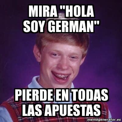 Hola Soy German Memes - hola soy german memes related keywords hola soy german