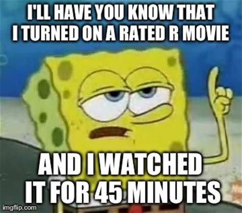 R Rated Memes - 32 funny i ll have you know spongebob meme images picsmine