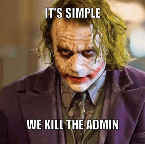 it s simple we kill the admin