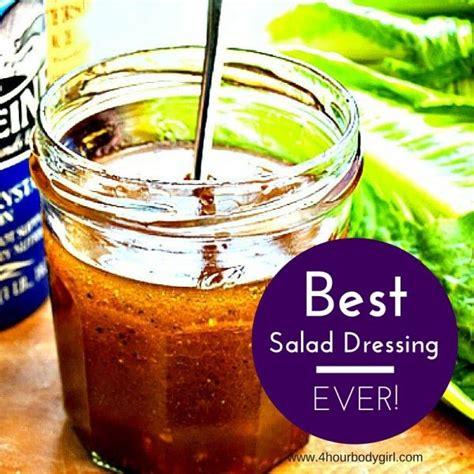 best salad dressing recipe the best salad dressing recipe www 4hourbodygirl
