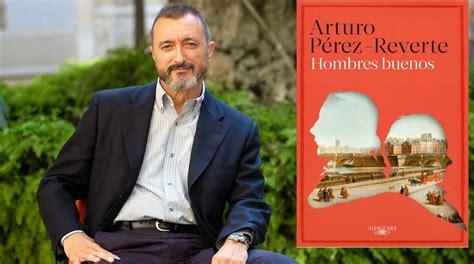 libro hombres buenos hombres buenos de arturo p 233 rez reverte lee por gusto