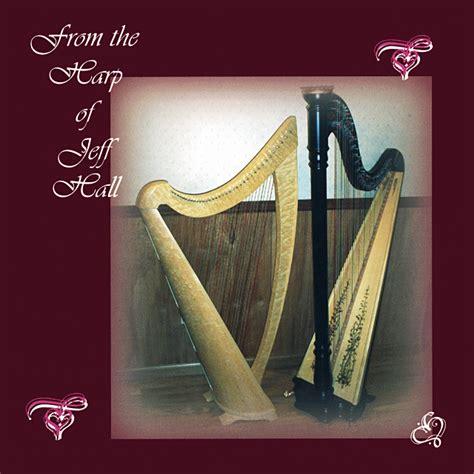 romeo and juliet theme harp from the harp of jeff hall downloads jeff hall harp music