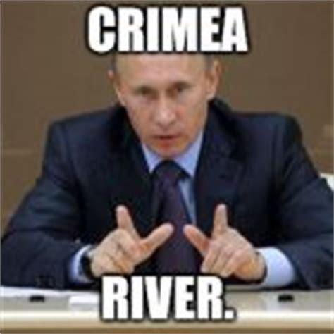Crimea River Meme - vladimir putin meme generator imgflip