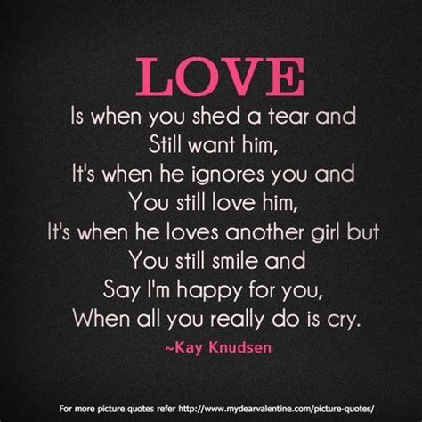 You Can Shed A Tear by Is When You Shed A Tear And Still Want Him Quote