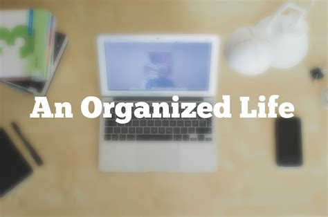 organize your life the simplest tool to organize your life guyover50 com