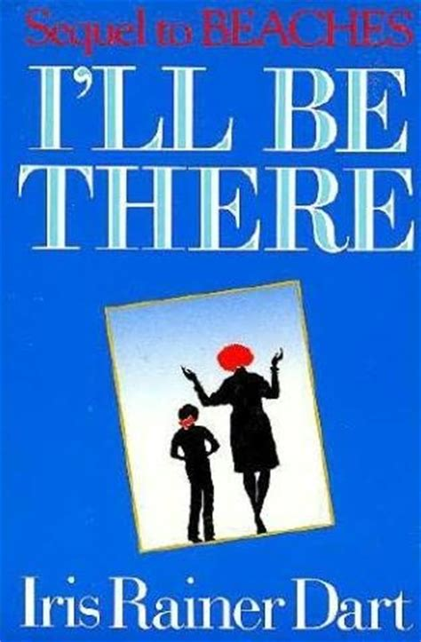 i ll be here books i ll be there beaches book 2 by iris rainer dart