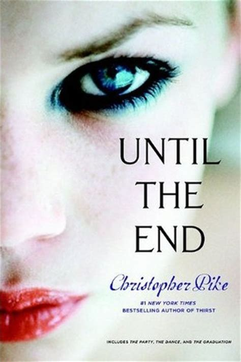 a until the end be in and in bed guide how to build books until the end friends 1 3 by christopher pike