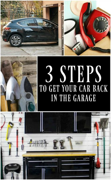 How To Get A Garage How To Finally Get Your Car Back In The Garage In Three Steps
