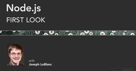 node js full tutorial node js first look with joseph leblanc free download