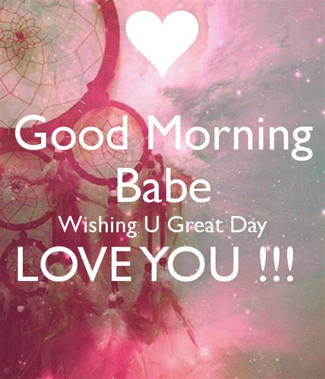 images of good morning babe good morning babe wishing u great day love you poster