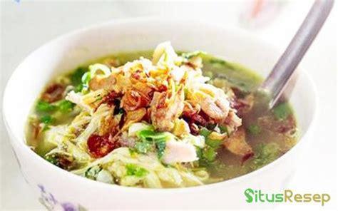 cara membuat soto ayam paling enak resep cara membuat soto ayam gurih paling enak