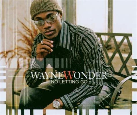 wayne wonder no letting go mp download wayne wonder download albums zortam music