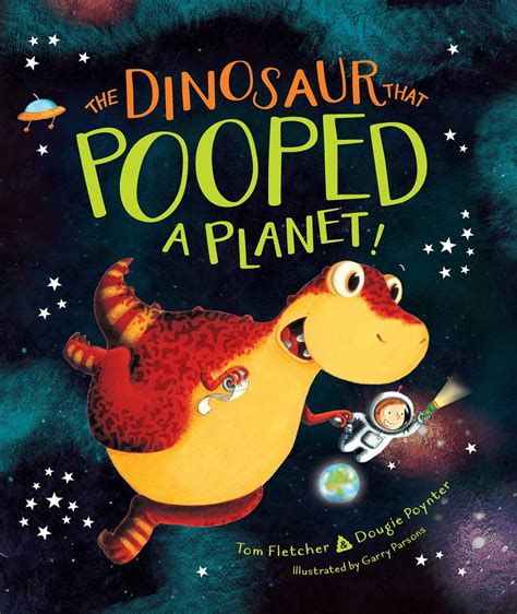 the dinosaur that pooped the dinosaur that pooped a planet book by tom fletcher dougie poynter garry parsons