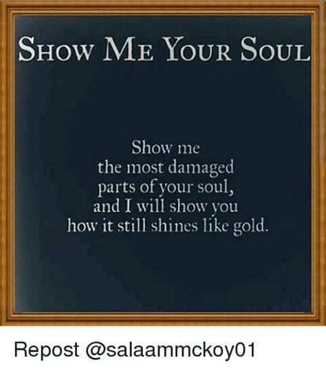 show   soul show    damaged parts
