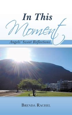 in this moment a novel my new book in this moment sweet reflections
