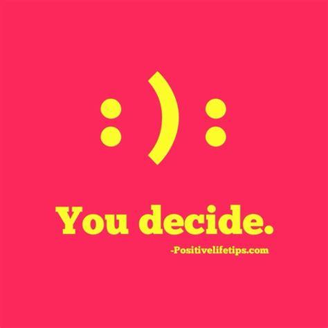 You Choose happy or sad you choose didi