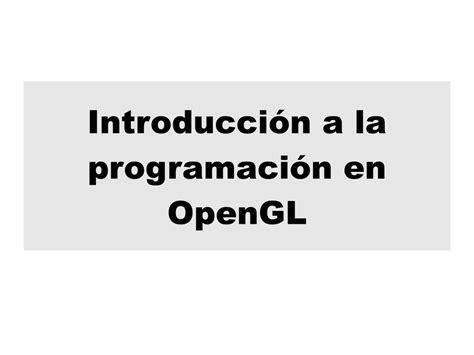 introduccion a la programacion pdf de programaci 243 n introducci 243 n a la programaci 243 n en opengl