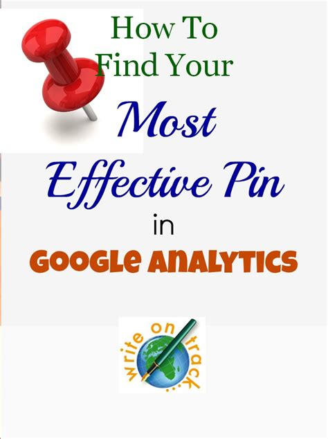How Do Most Find How To Find Your Most Effective Pin In Analytics Write On Track Write On Track
