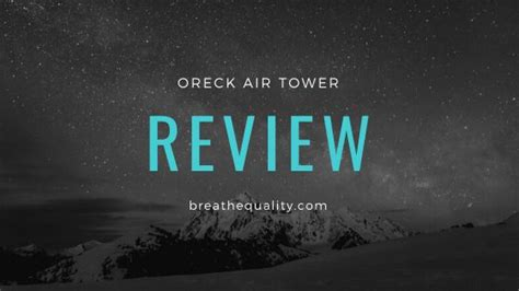 oreck air tower air purifier trusted review