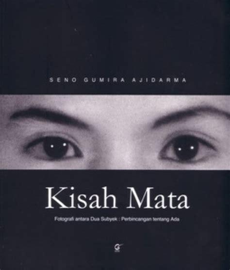 Buku Filsafat Foto Seno Gumira Ajidarma Kisah Mata Fotografi Antara bukukita kisah mata toko buku