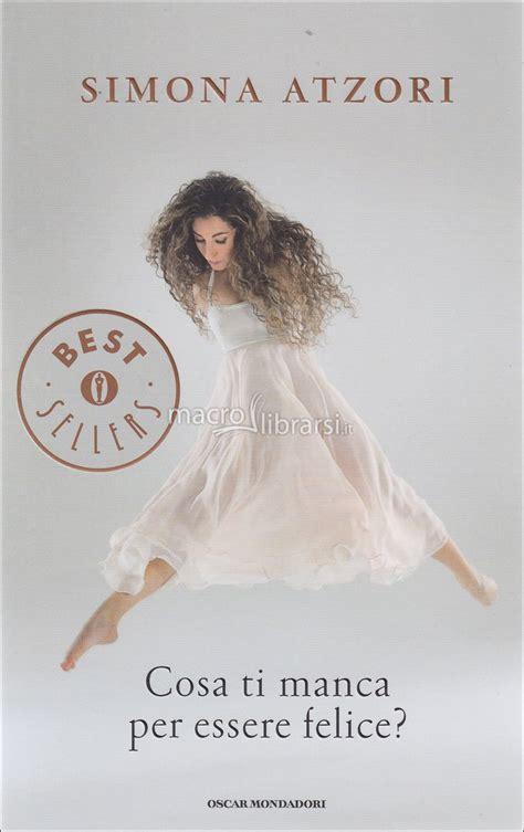 libro ballerina cosa ti manca per essere felice simona atzori